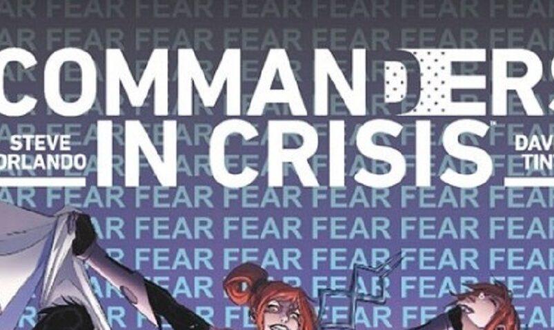 Commanders in Crisis #7-8 (Orlando, Thornhill, Tinto)