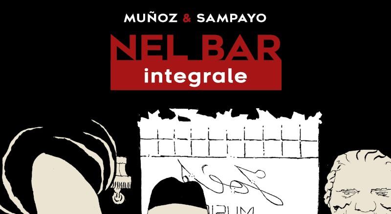 Oblomov pubblica l'integrale Nel Bar di Muñoz e Sampayo