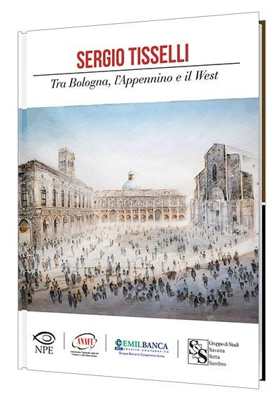 Sergio Tisselli – Tra Bologna, l'Appennino e il West_cover