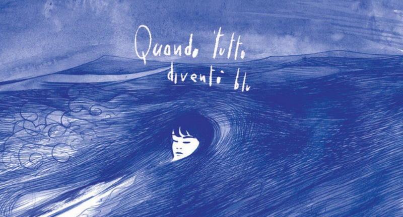 """Quando Tutto Diventò Blu, """"Quando Tutto Diventò Blu"""" (La Tempesta Dischi/Black Marmalade Records, 2021)"""