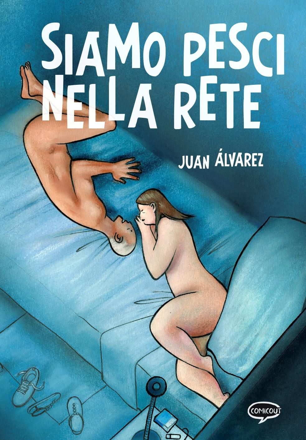 """ComicOut pubblica """"Siamo pesci nella rete"""" il graphic novel di Juan Álvarez"""