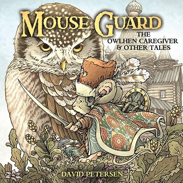 Mouse Guard - The Owlhen Caregiver 1