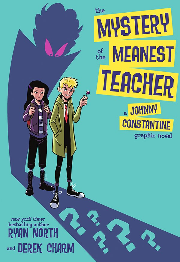 The Mystery of the Meanest Teacher - A Johnny Constantine Graphic Novel